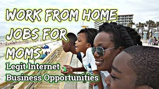 Work From Home Jobs For Moms - Legit Internet Business 0pportunities