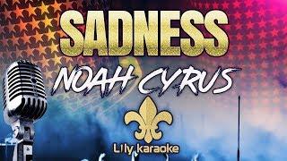 Noah Cyrus - Sadness (Karaoke Version)