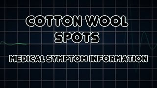 Cotton wool spots (Medical Symptom)