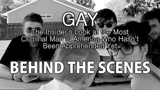"""BEHIND THE SCENES: """"GAY: The Insider's Look at the Most Criminal Man in America"""""""