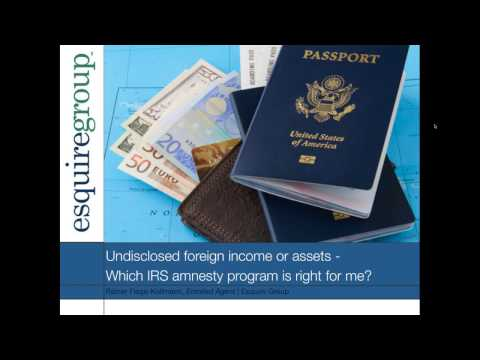 IRS Amnesty Programs for Taxpayers with Unreported Foreign Income or Assets