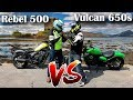 Can the Vulcan 650s be dethroned by a Stupid 500 Rebel?