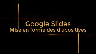Google Slides : Mise en forme des diapositives