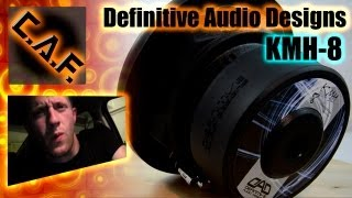DAD Definitive Audio Designs KMH 8 Subwoofer Review - CarAudioFabrication