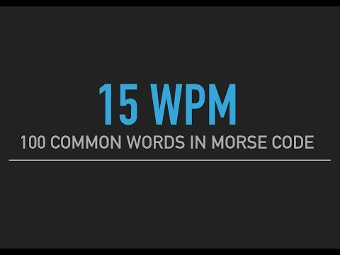 100 most common English words in Morse Code @15wpm