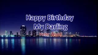 Happy Birthday My Darling (Karaoke) - As Popularized by Victor Wood