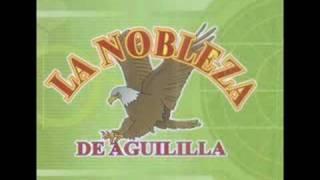 La Nobleza De Aguililla - Con Mentiras No