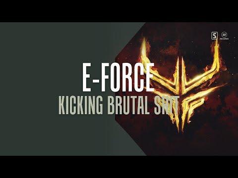 E-Force - Kicking Brutal Shit (#A2REC174)
