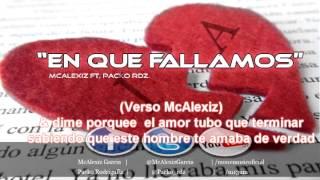 En Que Fallamos - McAlexiz Ft. Packo Rdz - (CANCION DESAMOR RAP & RNB 2013)