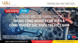 Topic 4: Vật liệu nano/micro trong công nghiệp chế biến và công nghiệp sức khỏe tại Việt Nam