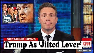Chris Cuomo Mocks Trump As 'Jilted Lover' Who Was 'Cheated On' By Fox News