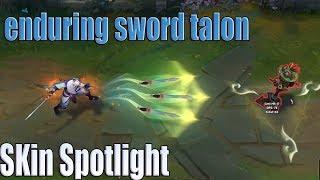 enduring sword talon SKin 2018 || League of Legends Spotlight New Enduring Blade SKins !
