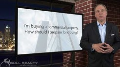 I'm buying a commercial property. How should I prepare for closing?