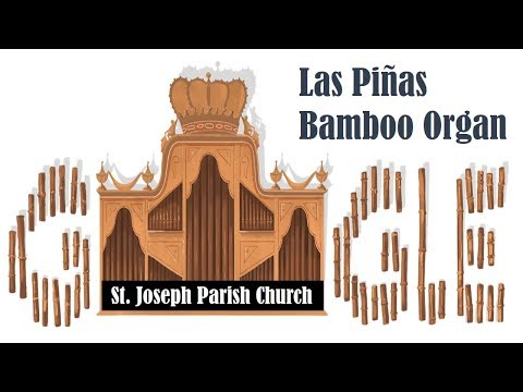 Las Piñas Bamboo Organ Google Doodle