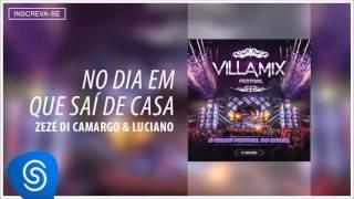 Zezé di Camargo & Luciano - No Dia em Que Saí de Casa (Villa Mix - 4ª Edição) [Áudio Oficial]