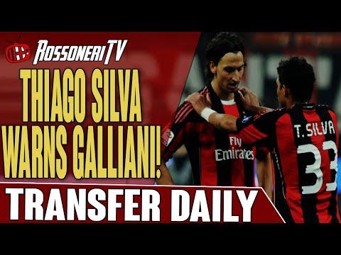 Thiago Silva Warns Galliani! | AC Milan Transfer Daily | Rossoneri TV