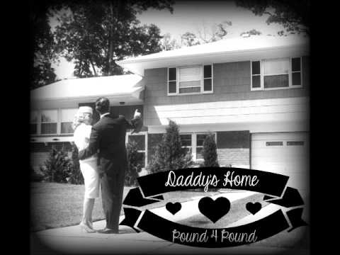POUND 4 POUND - DADDY'S HOME