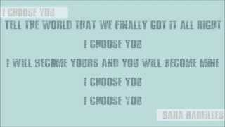 [LYRICS] I Choose You - Sara Bareilles