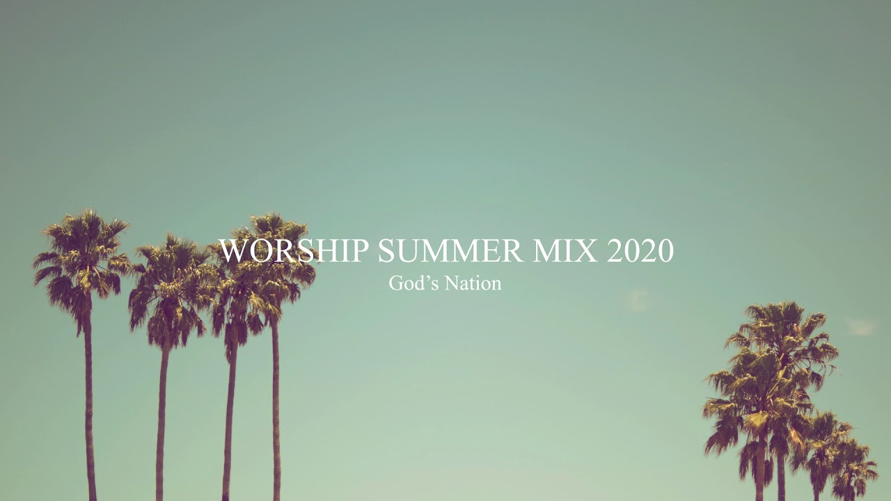 Worship Summer Mix 2020 ???  Mr.Mints