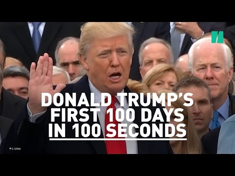 Donald Trump's First 100 Days In 100 Seconds