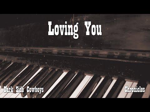 Dark Side Cowboys - Chronicles - Loving You