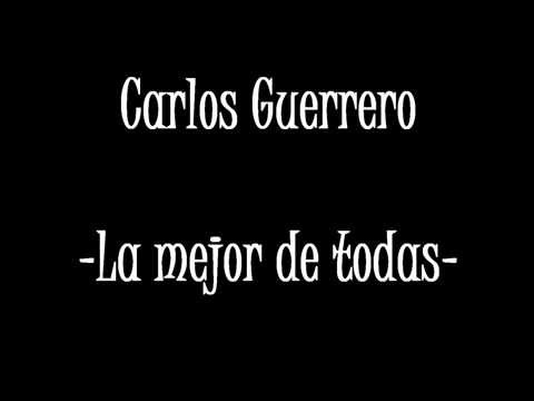 La mejor de Todas  - Carlos Guerrero (letra)