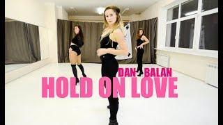 Dan  Balan - Hold on love | HIGH HEELS CHOREO BY RISHA