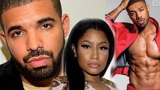 Drake is jealous over Nicki Minaj flirting with Micheal B. Jordan, calls her thirsty