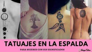 Los Mejores Tatuaje En La Espalda Para Mujer Con Significados Para Mujeres Discretas Y Extrovertidas Youtube