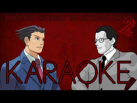 [KARAOKE] Phoenix Wright vs Atticus Finch 2
