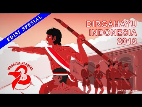 Lagu Hari Merdeka 17 Agustus - Menyambut HUT RI ke 73 - Dirgahayu Indonesia 2018