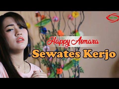 SEWATES KERJO - HAPPY ASMARA ( FULL HD )