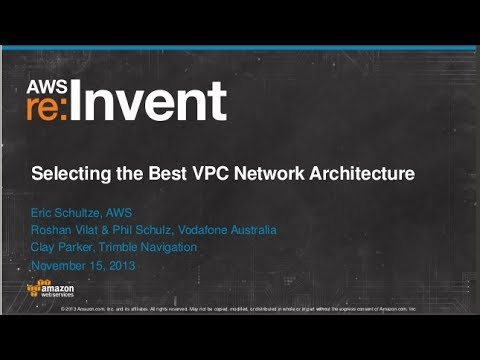 Selecting the Best VPC Network Architecture (CPN208) | AWS re:Invent 2013
