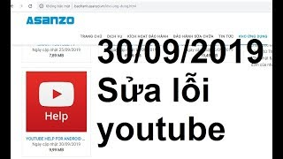 sửa lỗi youtube trên tivi asanzo mới nhất 30/09/2019 đã thành công từ cty asanzo