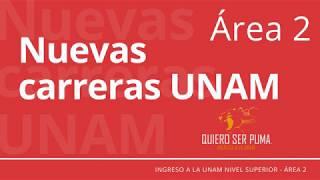 Nuevas carreras UNAM - Área 2 Ciencias Biológicas Químicas de la Salud
