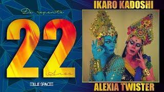 Blue Space Oficial   22 Anos    Alexia Twister Ikaro Kadoshi e Ballet  -10.03.18