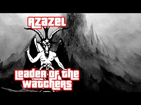Azazel Leader of the Watchers - Book of Enoch- Gary Wayne - Genesis 6 Conspiracy-NowYouSeeTV