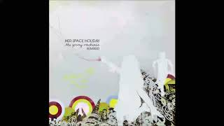 Her Space Holiday - Japanese Gum (Dntel Remix)