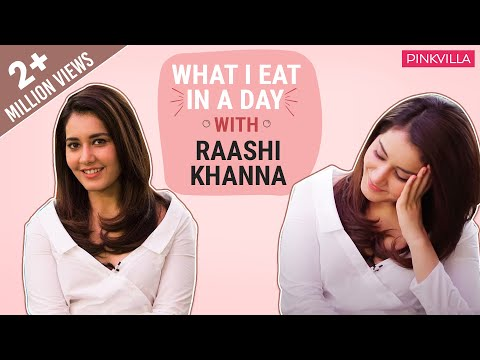 Raashi Khanna: What I eat in a day | S01E11 | Bollywood | Pinkvilla | Fashion