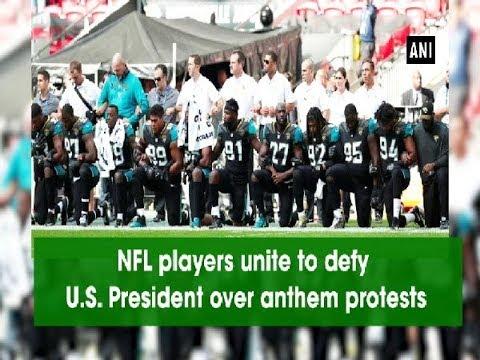 NFL players unite to defy U.S. President over anthem protests - United Kingdom News