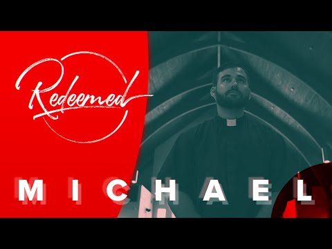 Redeemed // Father Michael Hartley