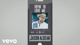 Watch Jason Aldean Tryin To Love Me video