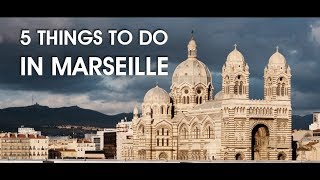 5 things to do in Marseille