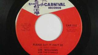 Lee Williams & The Cymbals - Please Say It Isn