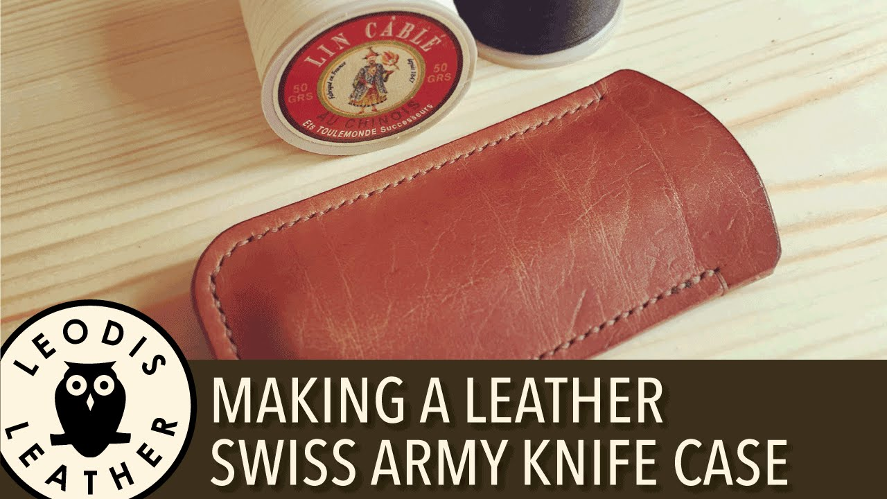 Making A Leather Case For A Swiss Army Knife Youtube