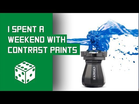 I Spent A Weekend With Contrast Paints - Thoughts and Discussion