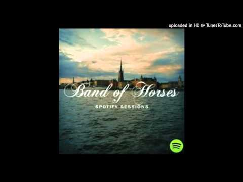 Band of Horses - No One's Gonna Love You (Live from Spotify Sweden)