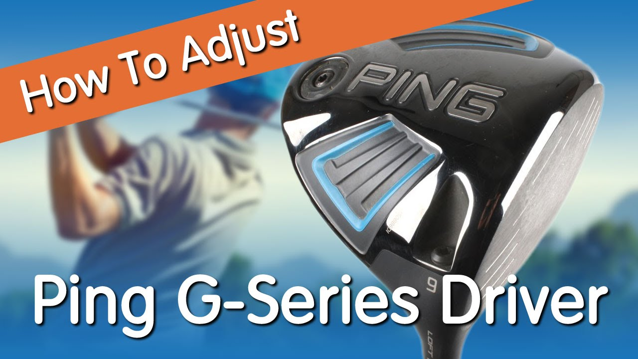 How To Adjust The Ping G Series Driver Youtube
