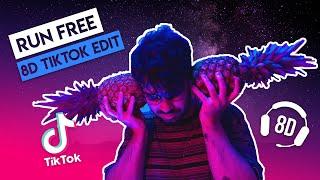 Deep Chills - Run Free (8D TikTok Edit)