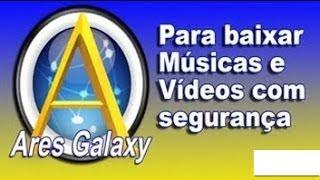 Ares Galaxy - Como funciona e como usar